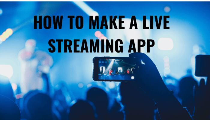 HOW TO MAKE A LIVE STREAMING APP EASILY